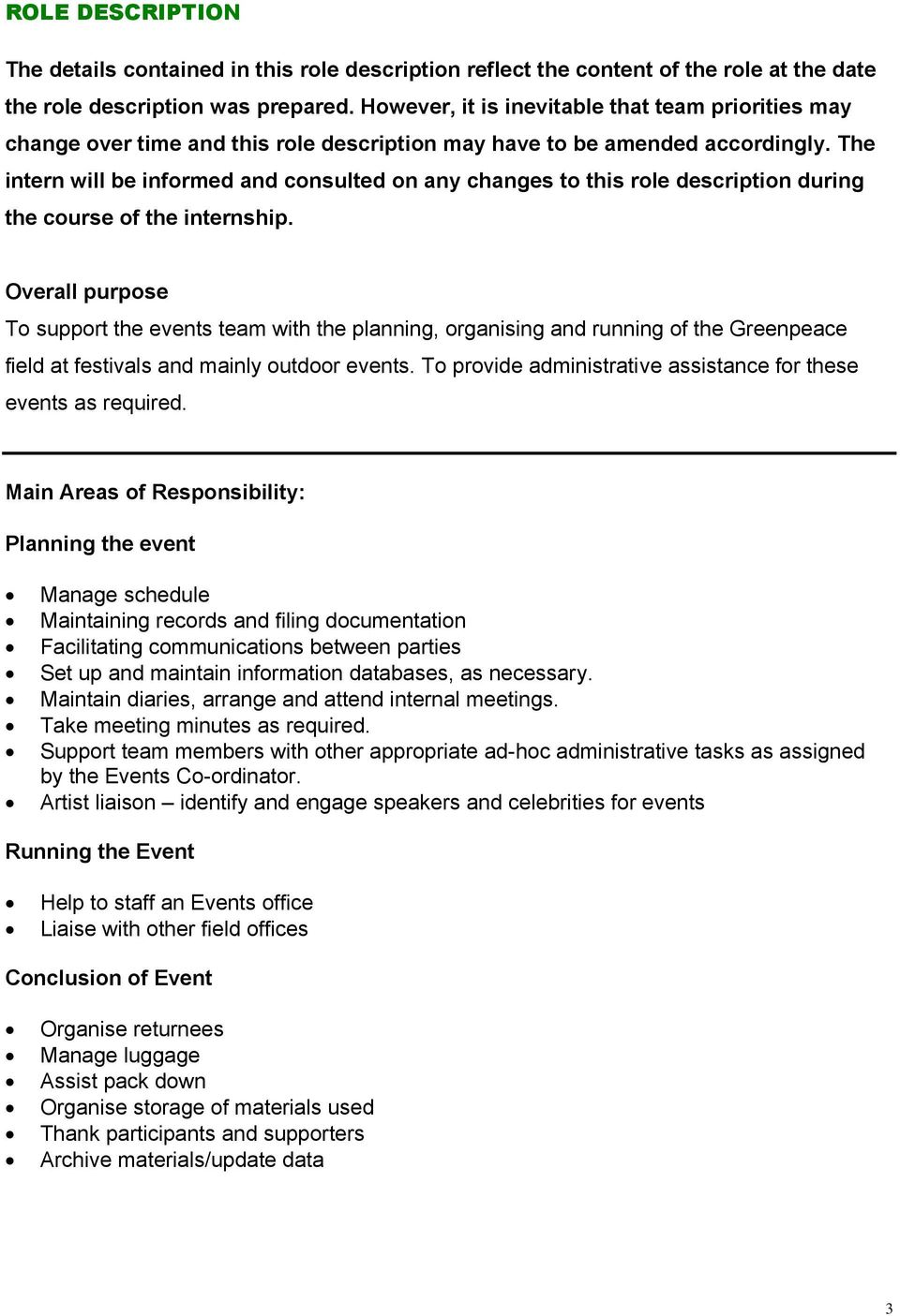 The intern will be informed and consulted on any changes to this role description during the course of the internship.