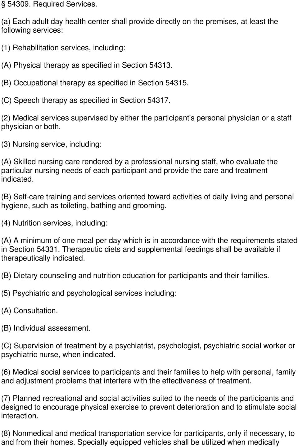 (B) Occupational therapy as specified in Section 54315. (C) Speech therapy as specified in Section 54317.
