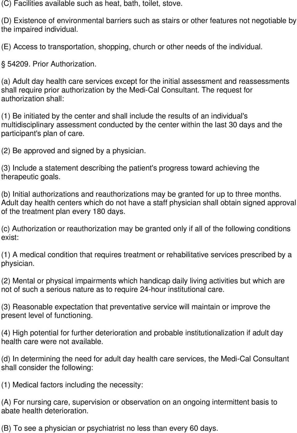 (a) Adult day health care services except for the initial assessment and reassessments shall require prior authorization by the Medi-Cal Consultant.