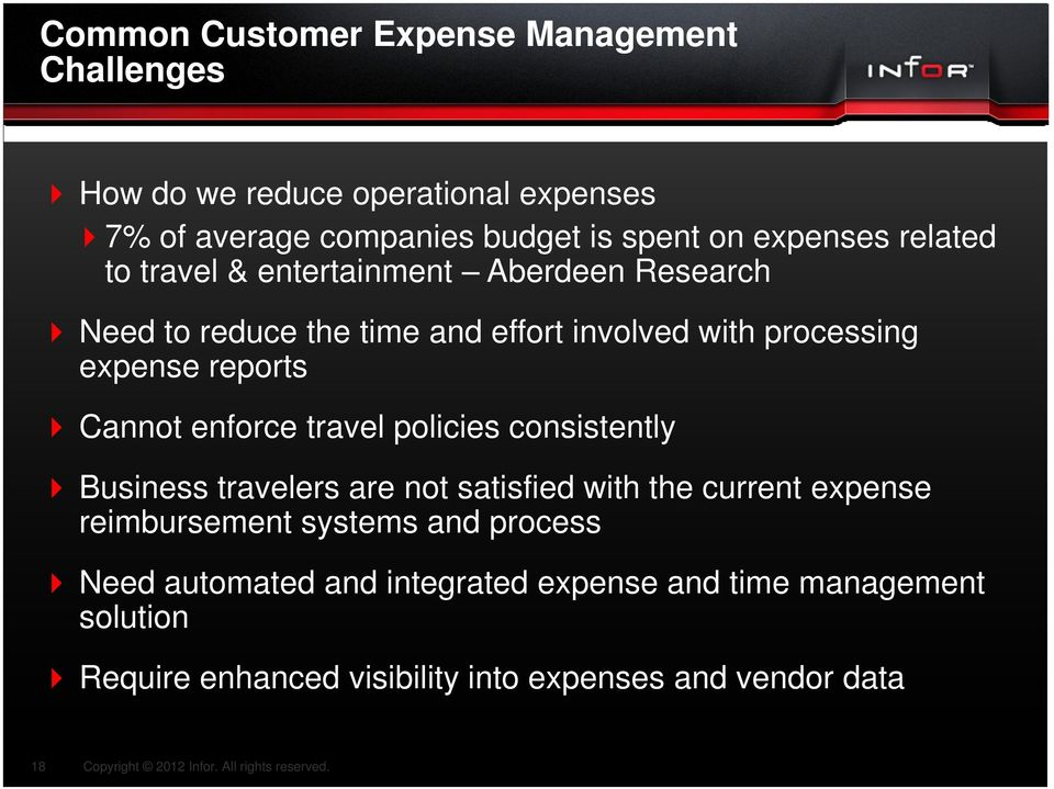 reports Cannot enforce travel policies consistently Business travelers are not satisfied with the current expense reimbursement