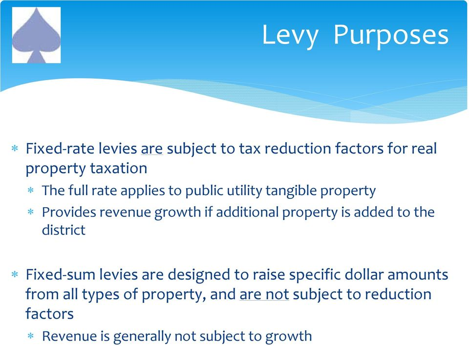property is added to the district Fixed sum levies are designed to raise specific dollar amounts