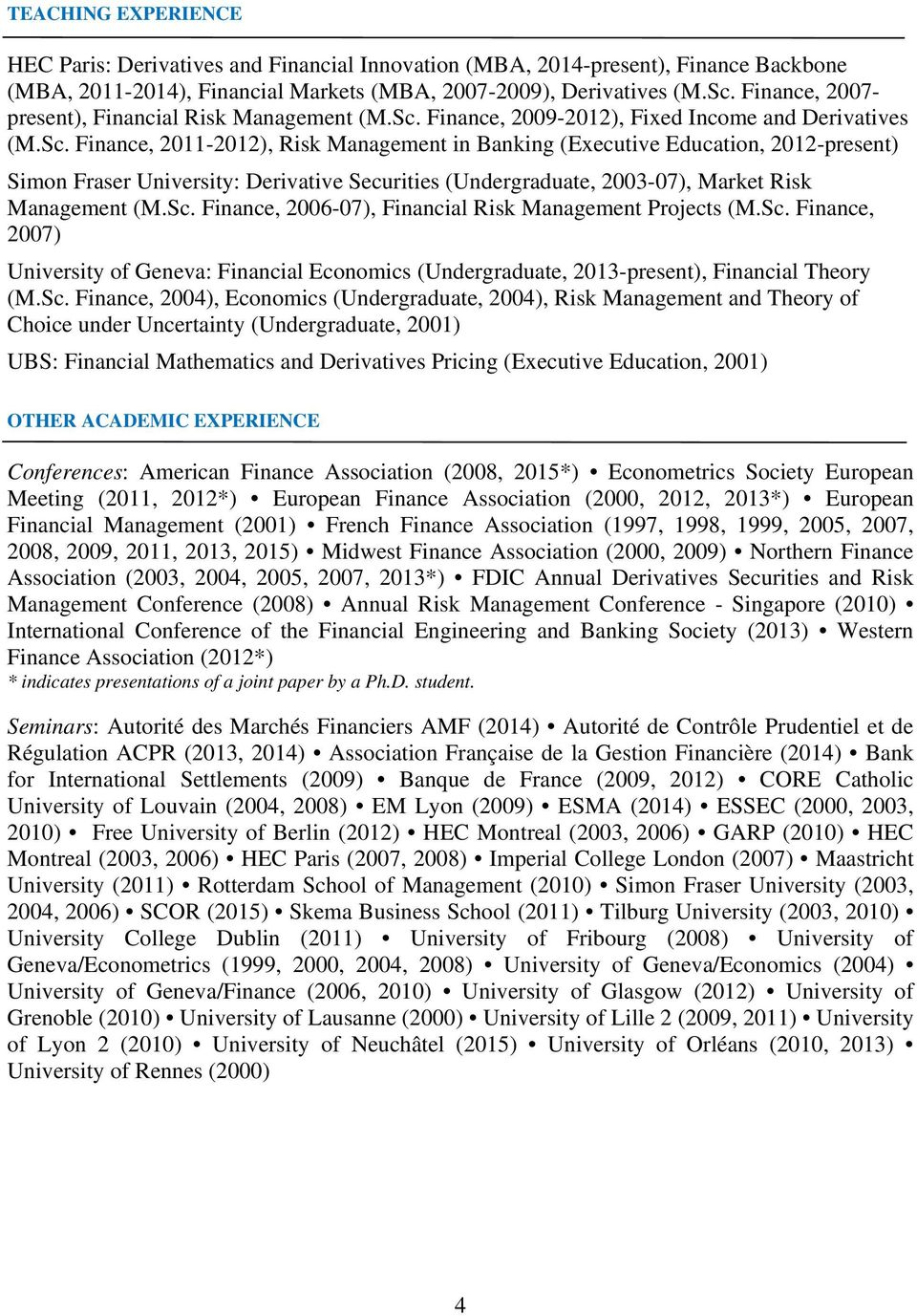 Finance, 2009-2012), Fixed Income and Derivatives (M.Sc.