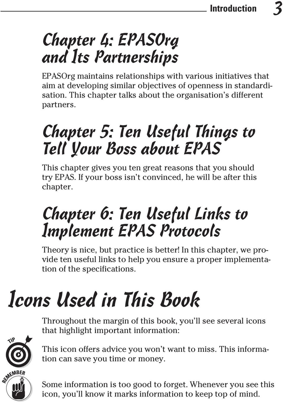 If your boss isn t convinced, he will be after this chapter. Chapter 6: Ten Useful Links to Implement EPAS Protocols Theory is nice, but practice is better!