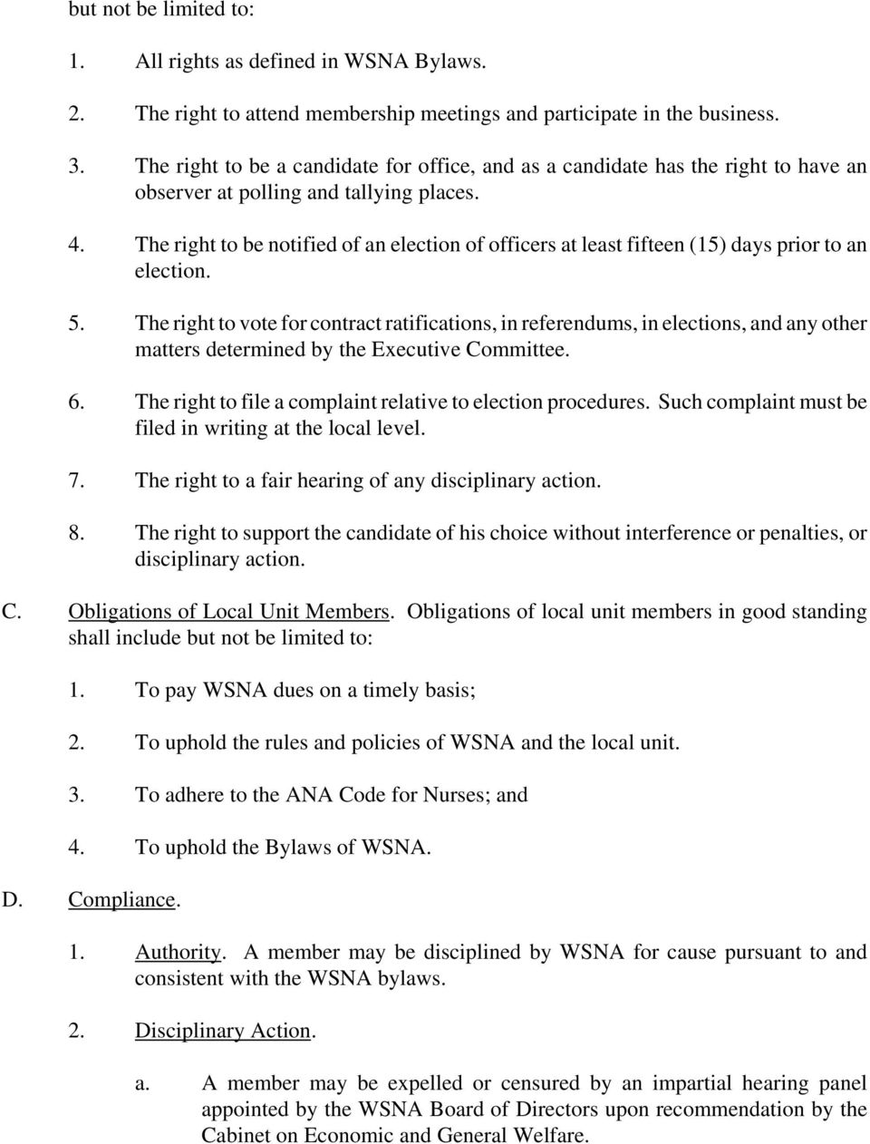 The right to be notified of an election of officers at least fifteen (15) days prior to an election. 5.