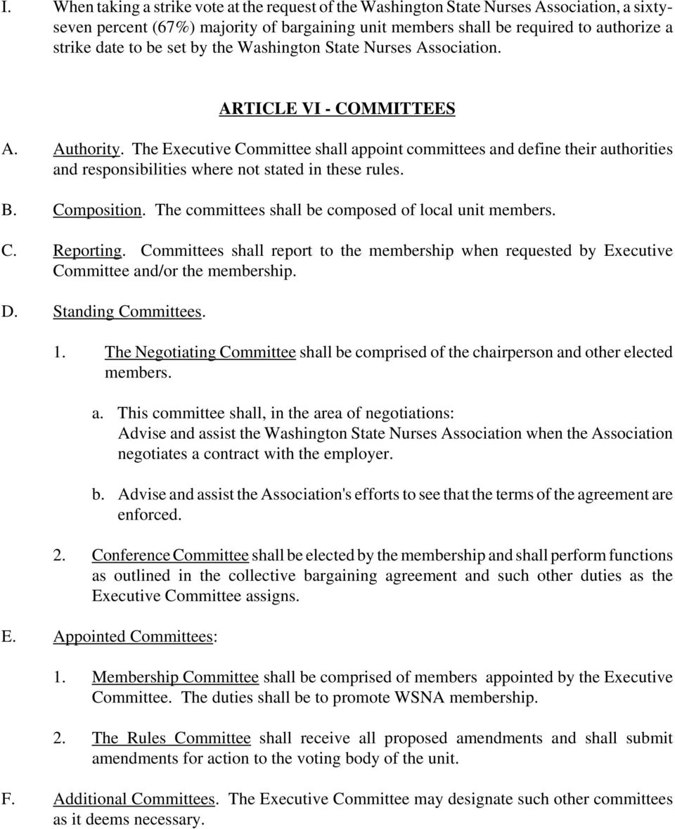 The Executive Committee shall appoint committees and define their authorities and responsibilities where not stated in these rules. B. Composition.
