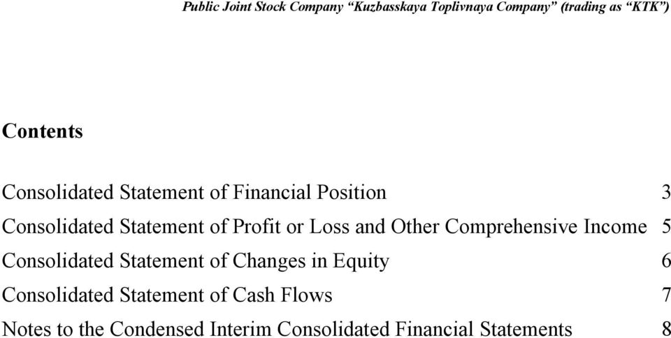 Consolidated Statement of Changes in Equity 6 Consolidated Statement
