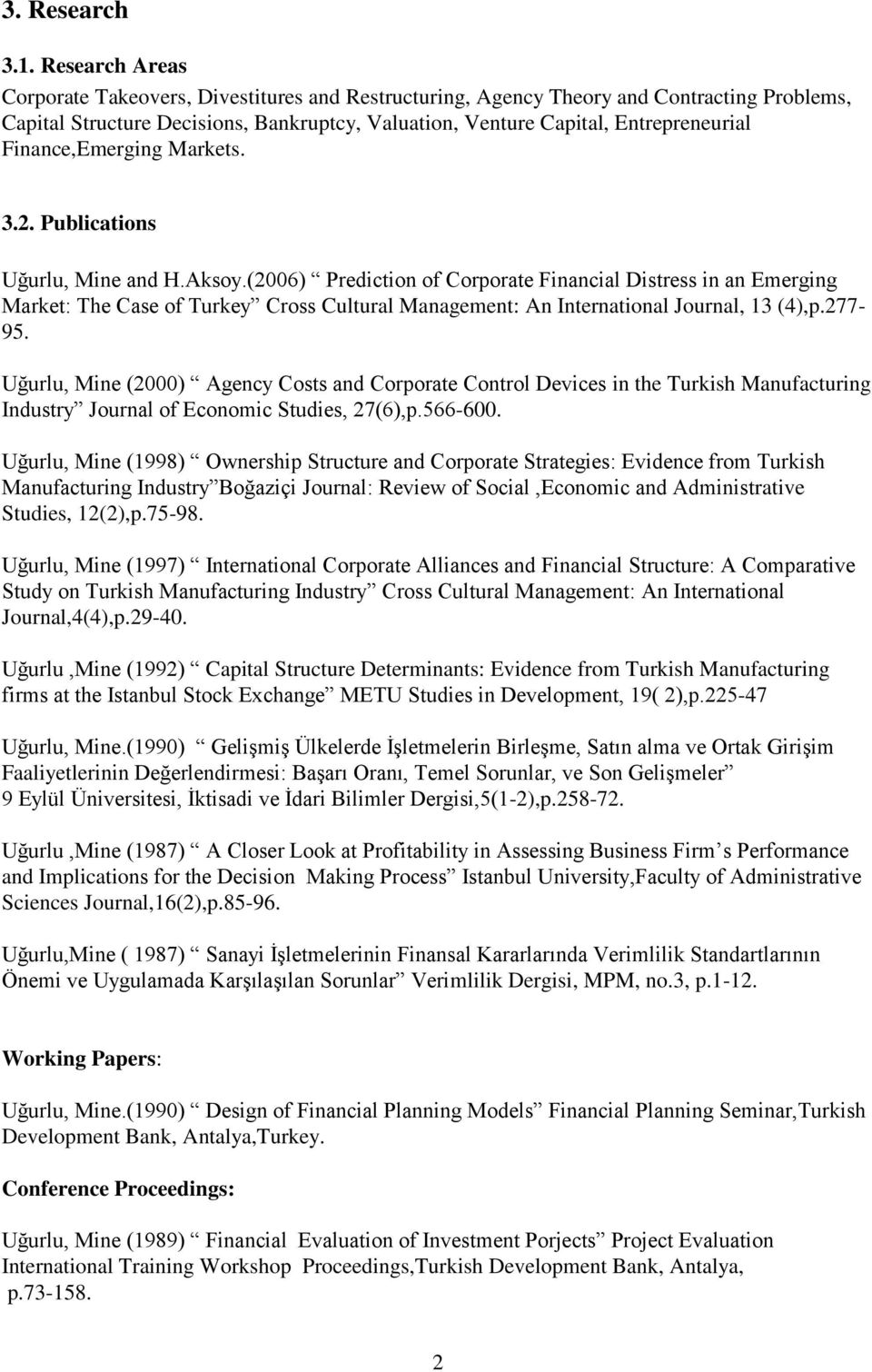 Finance,Emerging Markets. 3.2. Publications Uğurlu, Mine and H.Aksoy.