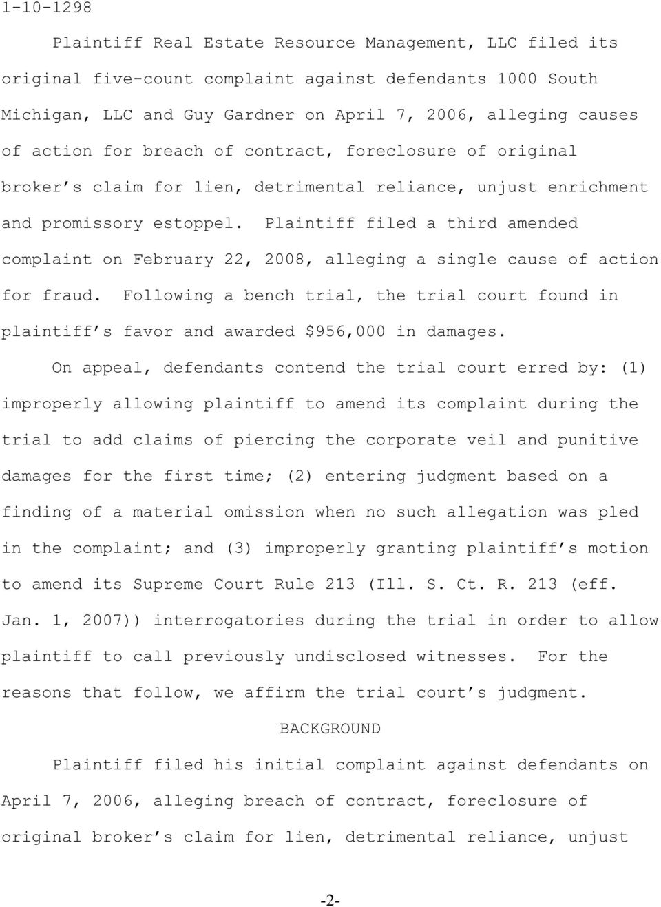 Plaintiff filed a third amended complaint on February 22, 2008, alleging a single cause of action for fraud.