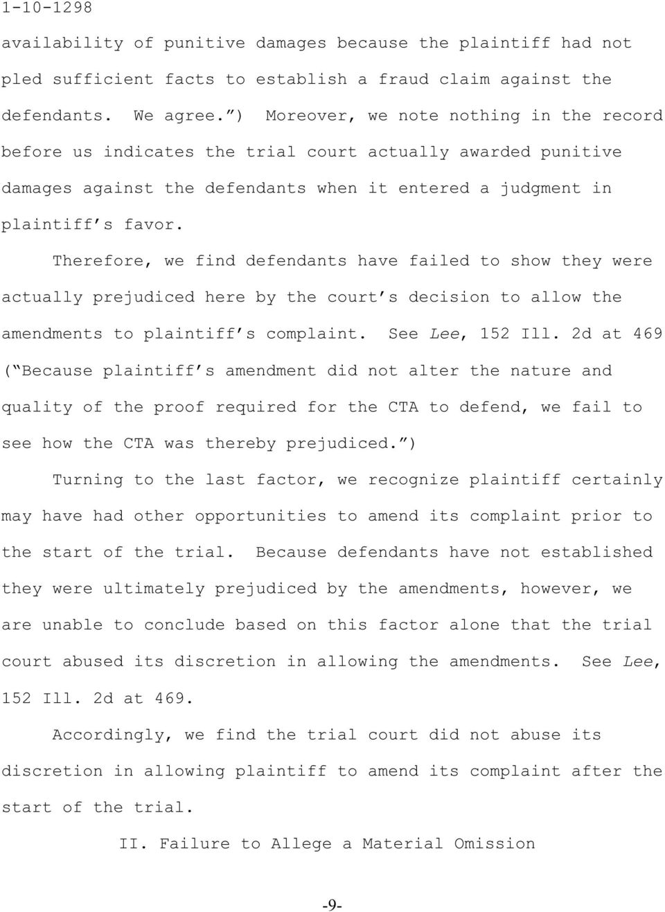 Therefore, we find defendants have failed to show they were actually prejudiced here by the court s decision to allow the amendments to plaintiff s complaint. See Lee, 152 Ill.