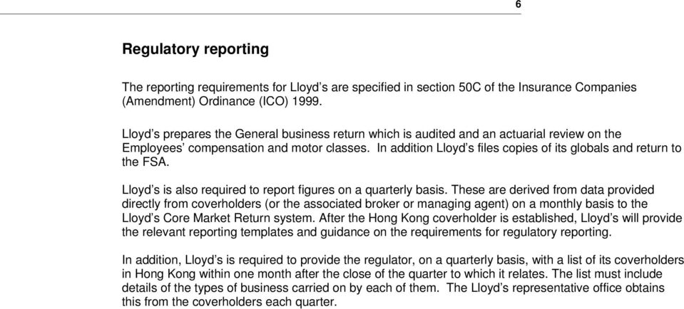 Llyd s is als required t reprt figures n a quarterly basis.