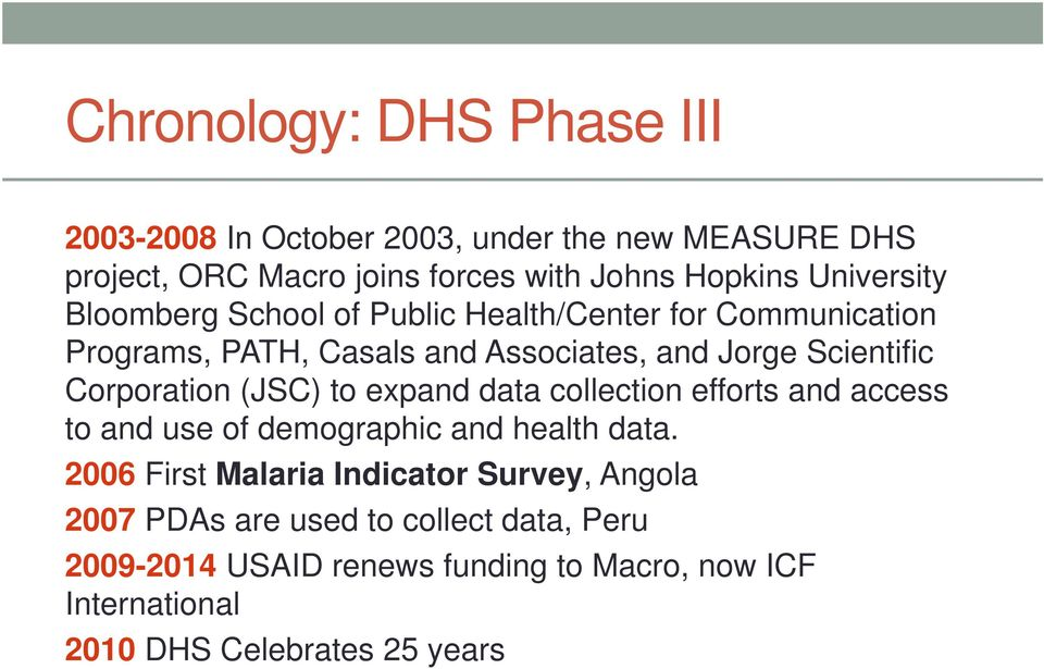 Corporation (JSC) to expand data collection efforts and access to and use of demographic and health data.