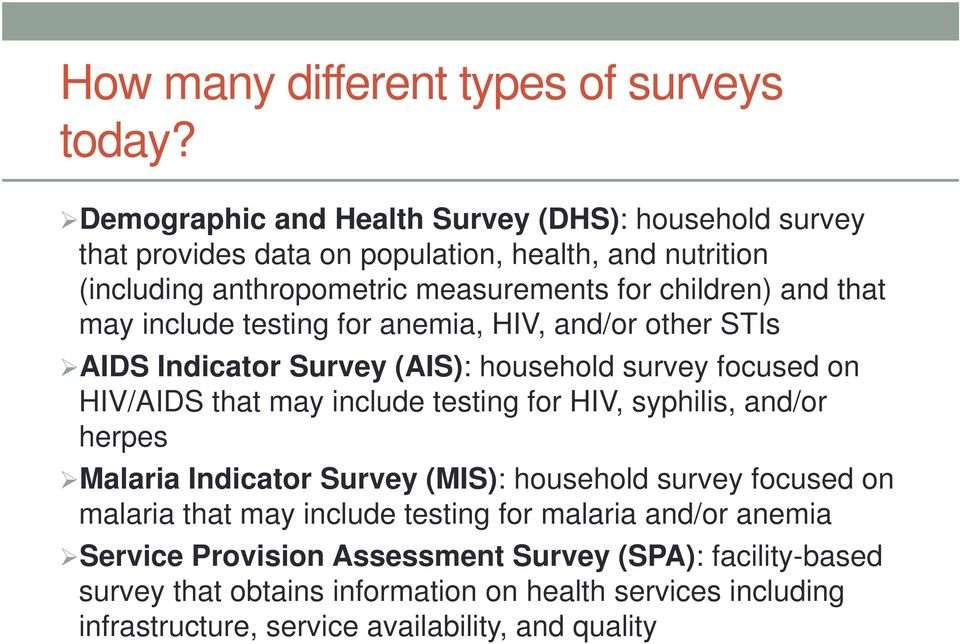 that may include testing for anemia, HIV, and/or other STIs AIDS Indicator Survey (AIS): household survey focused on HIV/AIDS that may include testing for HIV, syphilis,