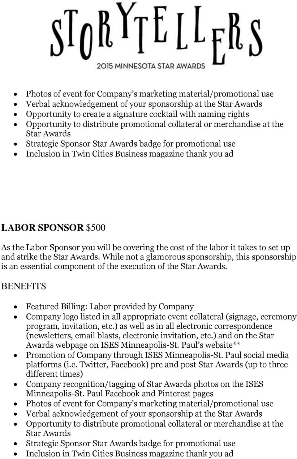 Featured Billing: Labor provided by Company Company logo listed in all appropriate event collateral (signage, ceremony (newsletters, email blasts, electronic invitation, etc.