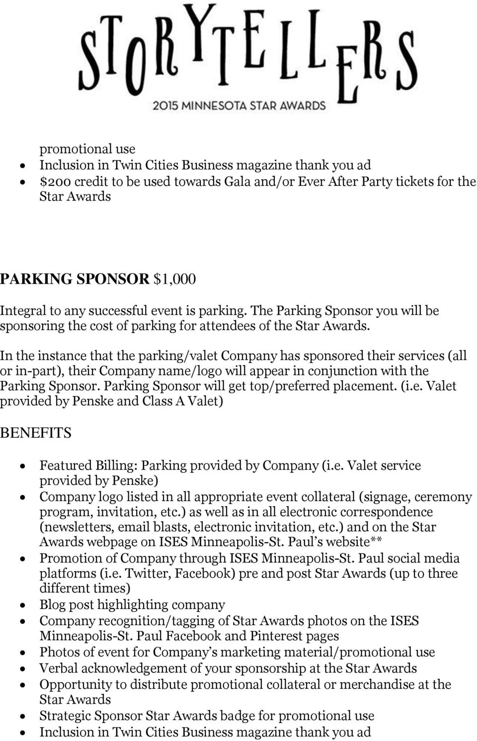 In the instance that the parking/valet Company has sponsored their services (all or in-part), their Company name/logo will appear in conjunction with the Parking Sponsor.
