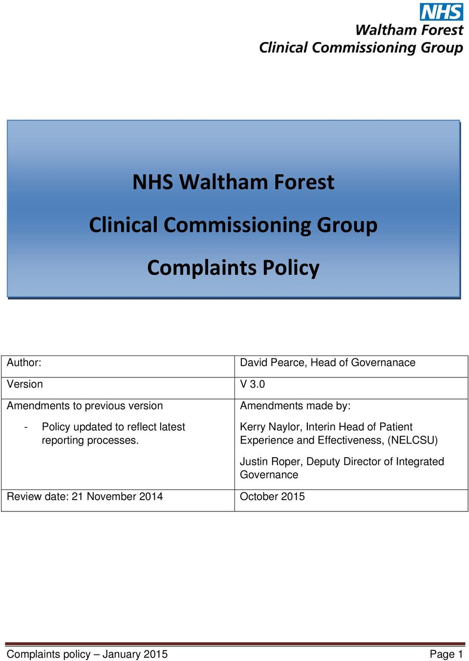 Amendments made by: Kerry Naylor, Interin Head of Patient Experience and Effectiveness, (NELCSU) Review date: