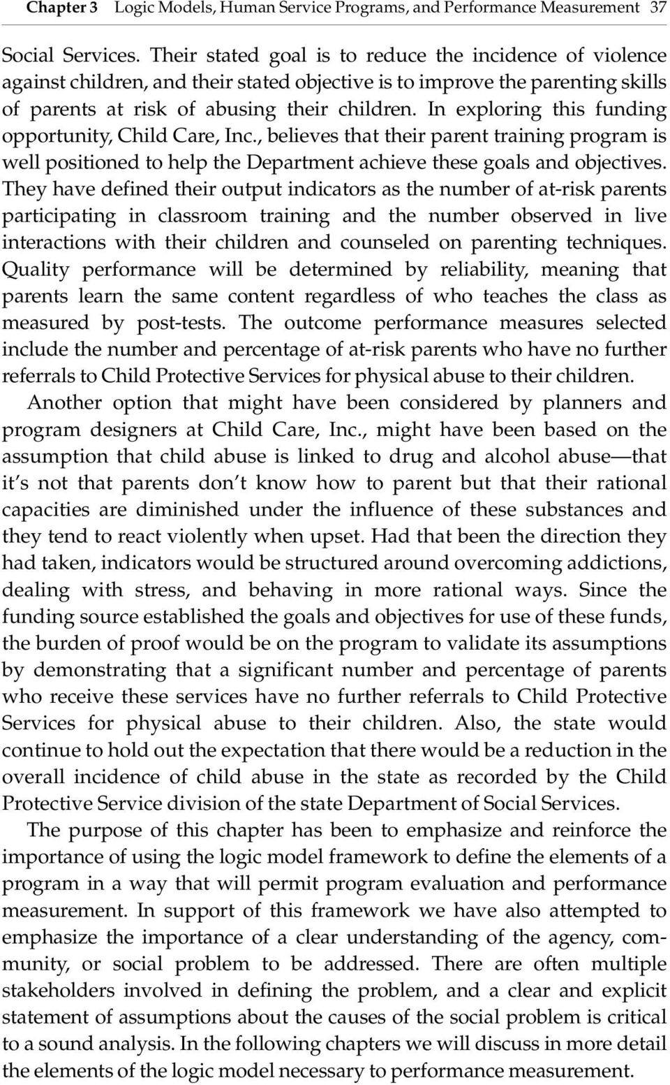 In exploring this funding opportunity, Child Care, Inc., believes that their parent training program is well positioned to help the Department achieve these goals and objectives.