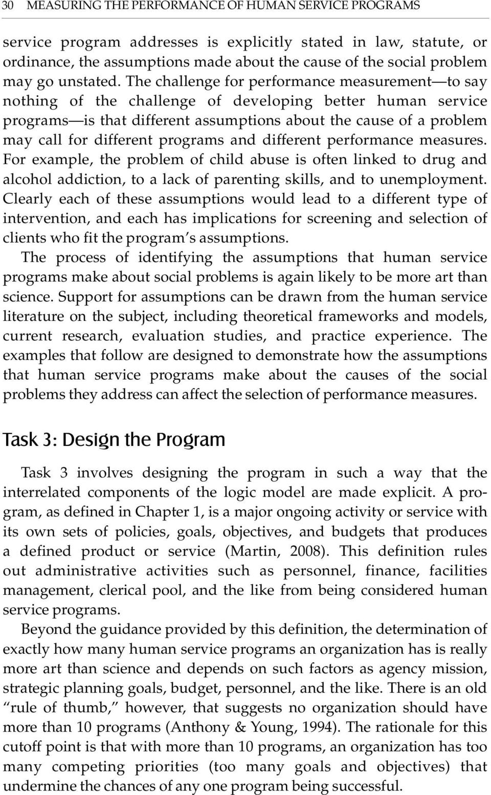 The challenge for ment to say nothing of the challenge of developing better human service programs is that different assumptions about the cause of a problem may call for different programs and