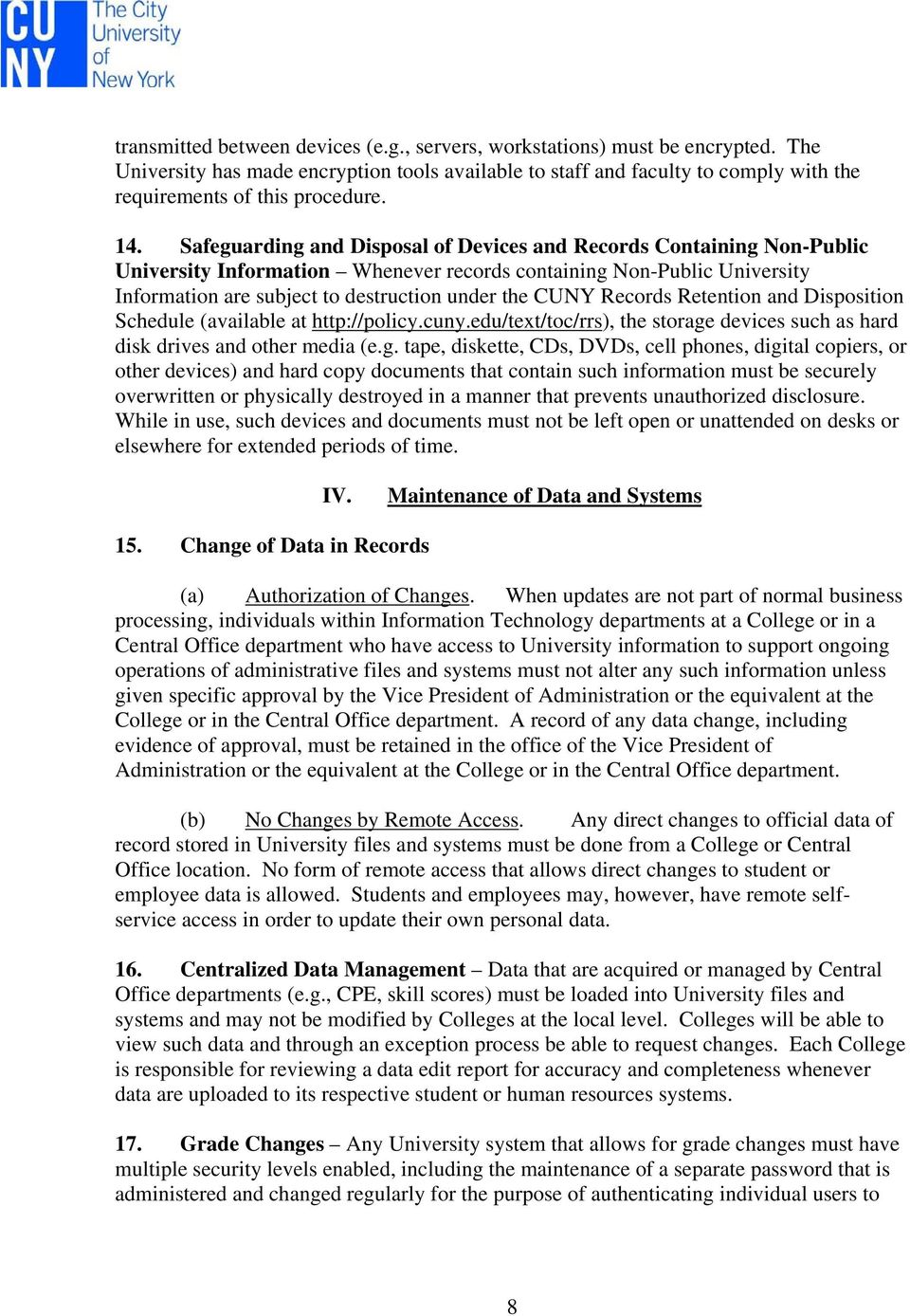 CUNY Records Retention and Disposition Schedule (available at http://policy.cuny.edu/text/toc/rrs), the storage