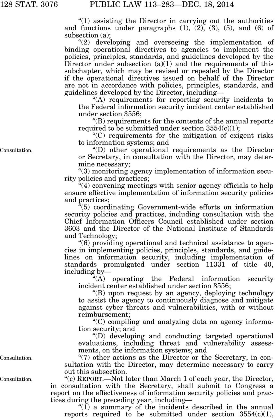 operational directives to agencies to implement the policies, principles, stards, guidelines developed by the Director under subsection (a)(1) the requirements of this subchapter, which may be