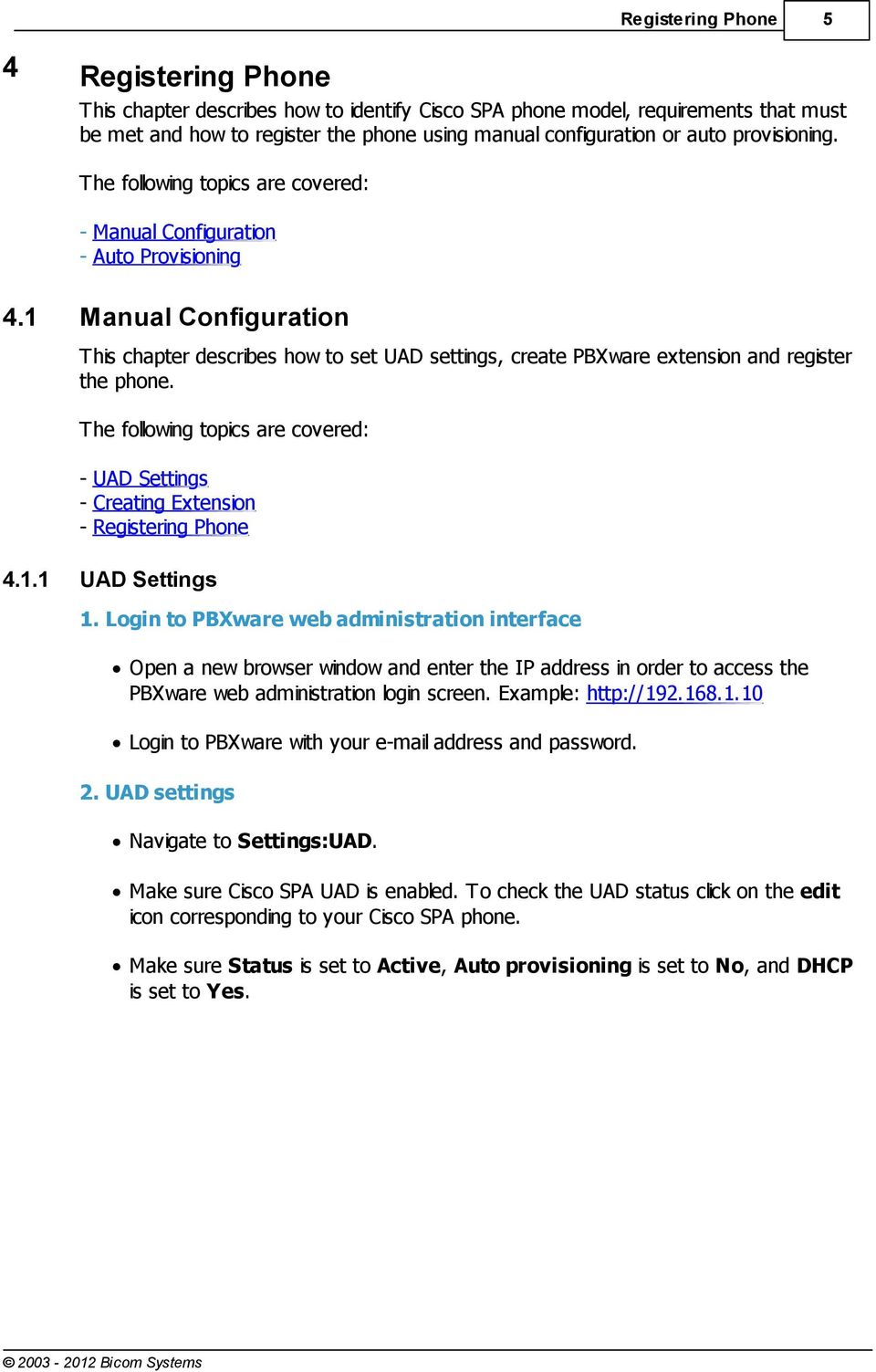 1 Manual Configuration This chapter describes how to set UAD settings, create PBXware extension and register the phone.