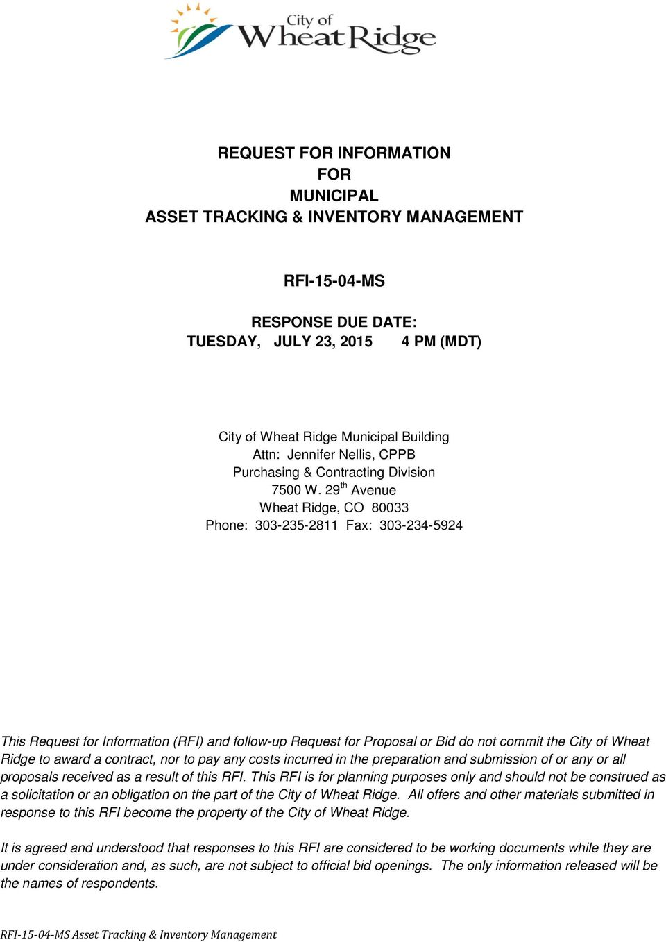29 th Avenue Wheat Ridge, CO 80033 Phone: 303-235-2811 Fax: 303-234-5924 This Request for Information (RFI) and follow-up Request for Proposal or Bid do not commit the City of Wheat Ridge to award a
