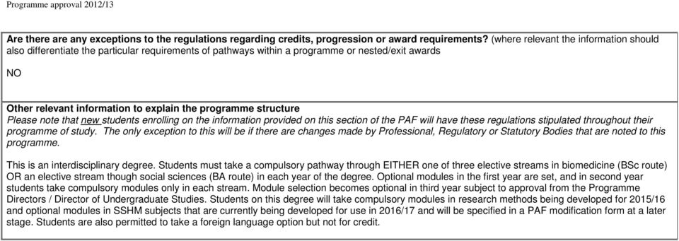 structure Please note that new students enrolling on the information provided on this section of the PAF will have these regulations stipulated throughout their programme of study.
