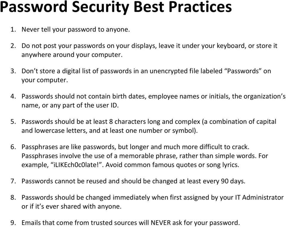Passwords should not contain birth dates, employee names or initials, the organization s name, or any part of the user ID. 5.