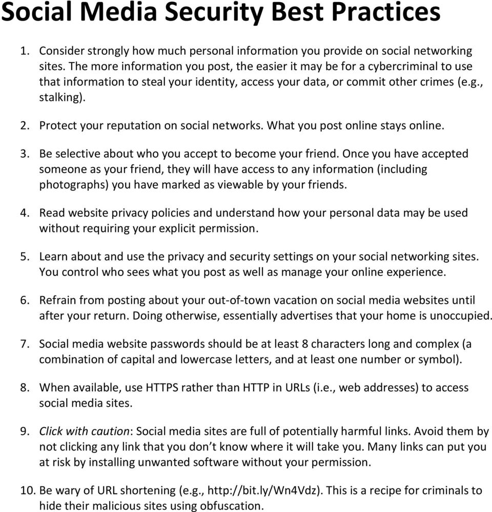 Protect your reputation on social networks. What you post online stays online. 3. Be selective about who you accept to become your friend.