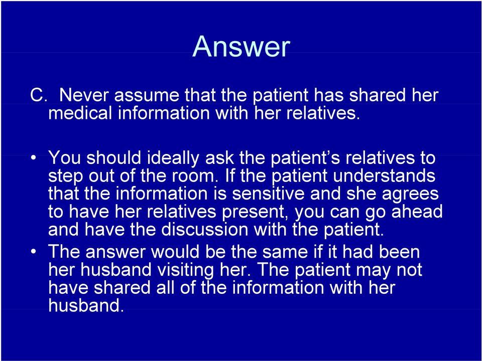 If the patient understands that the information is sensitive and she agrees to have her relatives present, you can go