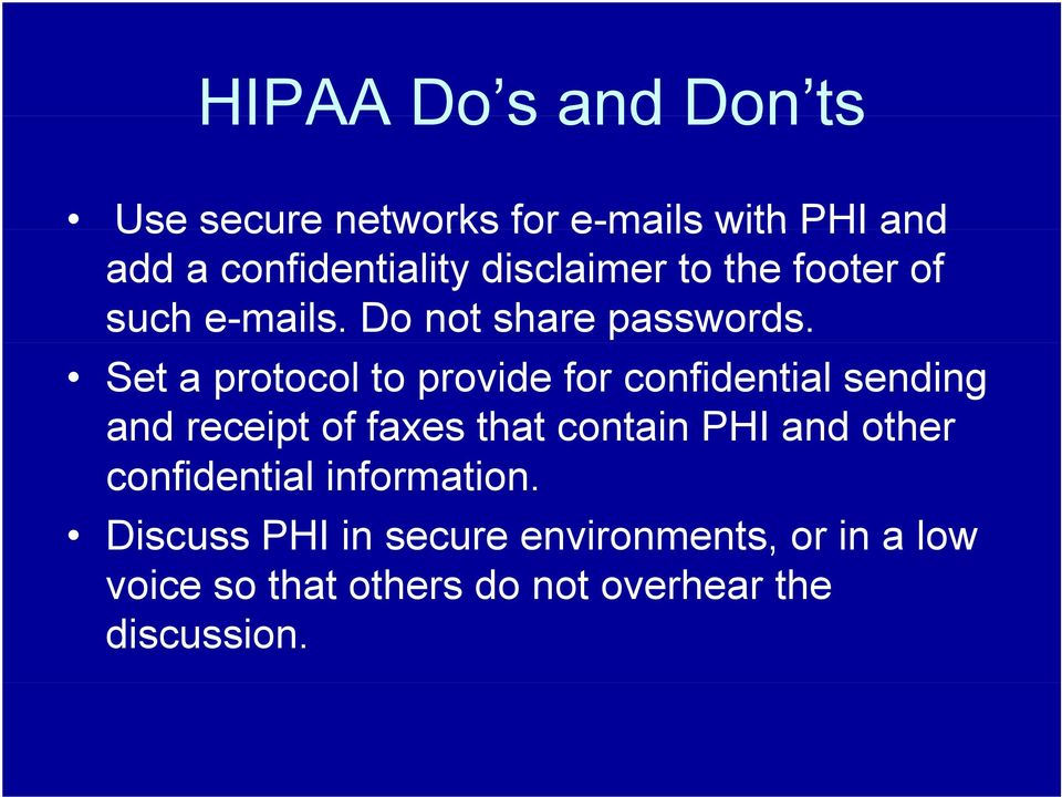 Set a protocol to provide for confidential sending and receipt of faxes that contain PHI and