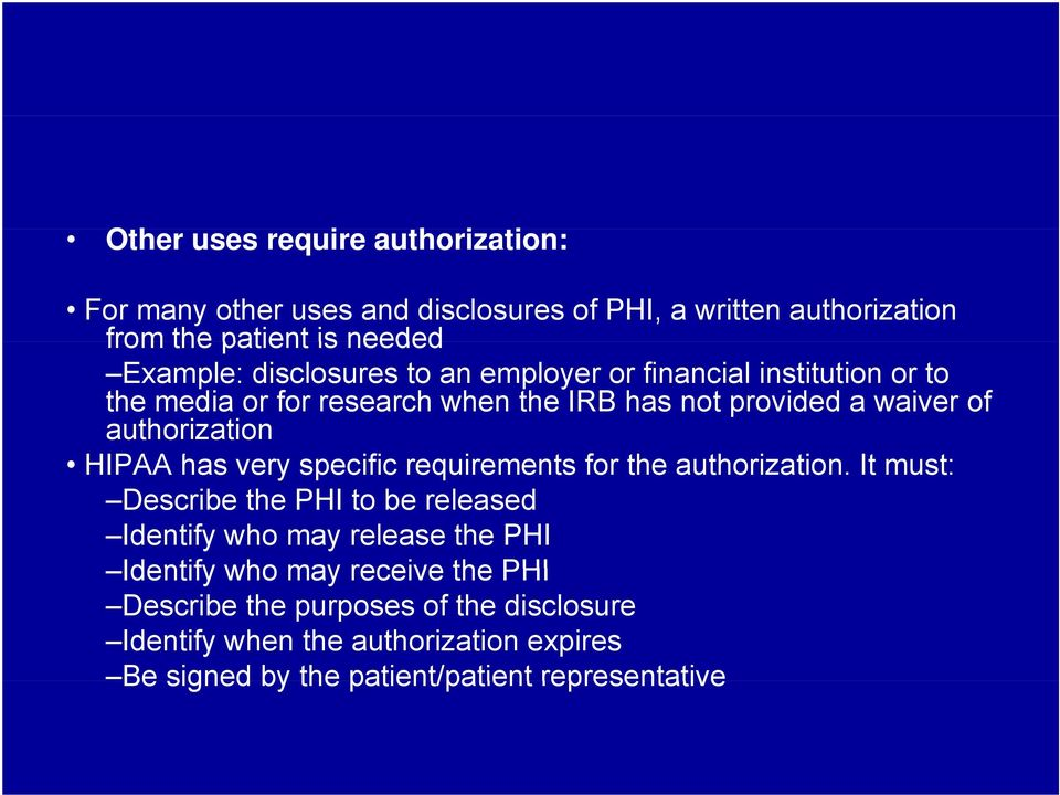 HIPAA has very specific requirements for the authorization.