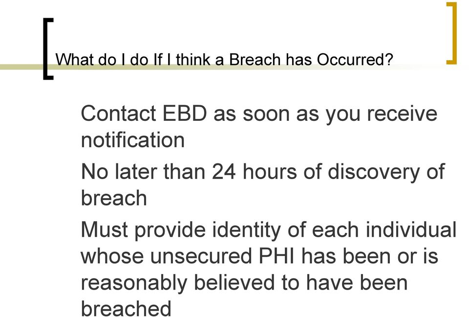 hours of discovery of breach Must provide identity of each