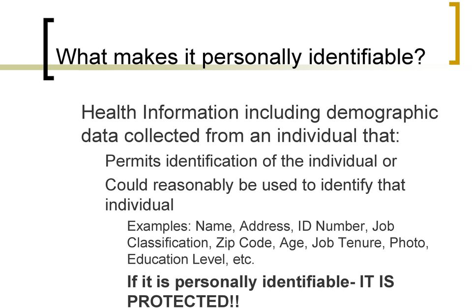 identification of the individual or Could reasonably be used to identify that individual