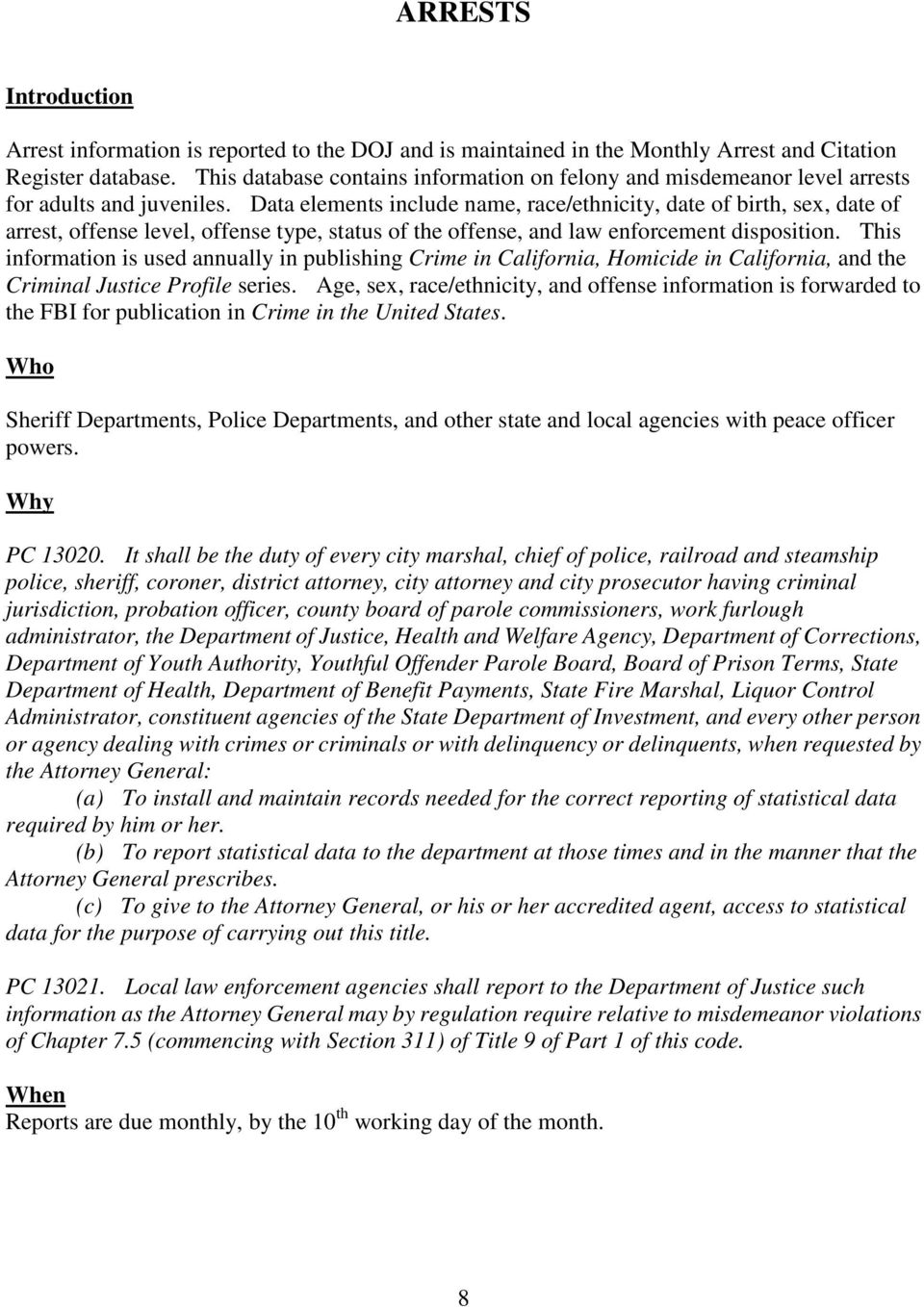 Data elements include name, race/ethnicity, date of birth, sex, date of arrest, offense level, offense type, status of the offense, and law enforcement disposition.
