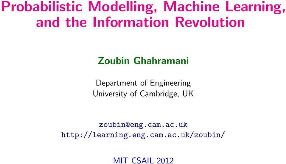 Engineering University of Cambridge, UK zoubin@eng.cam.
