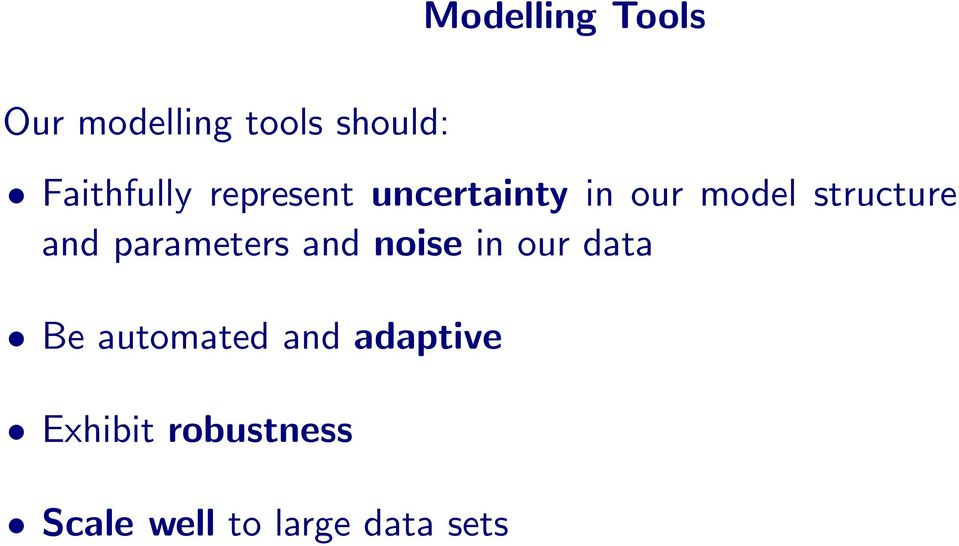 structure and parameters and noise in our data Be