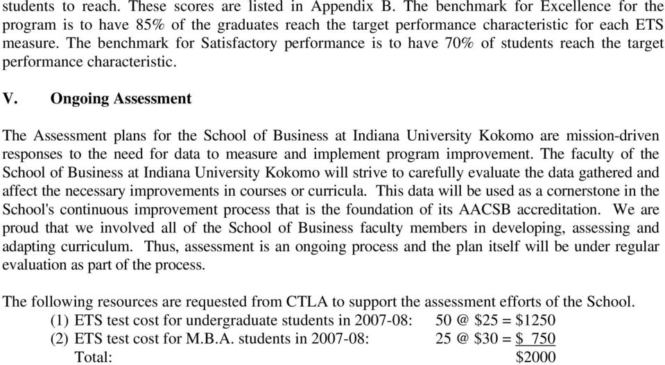 Ongoing Assessment The Assessment plans for the School of Business at Indiana University Kokomo are mission-driven responses to the need for data to measure and implement program improvement.