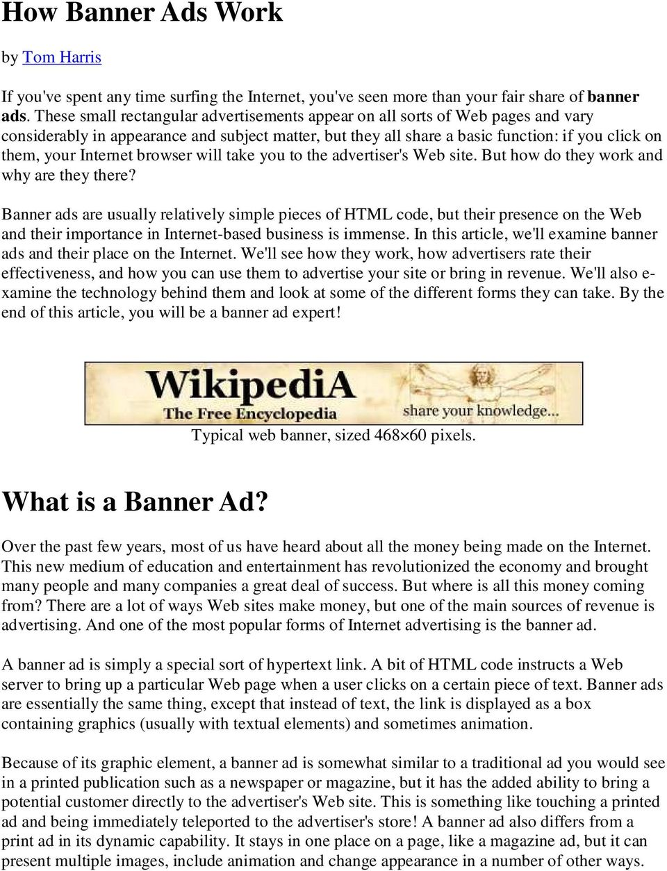 Internet browser will take you to the advertiser's Web site. But how do they work and why are they there?