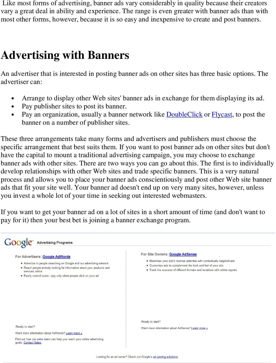 Advertising with Banners An advertiser that is interested in posting banner ads on other sites has three basic options.
