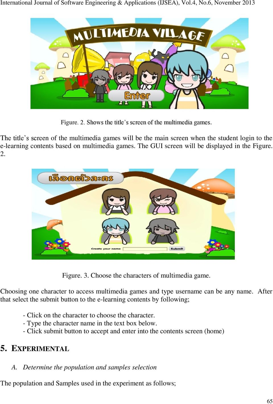 Figure. 3. Choose the characters of multimedia game. Choosing one character to access multimedia games and type username can be any name.