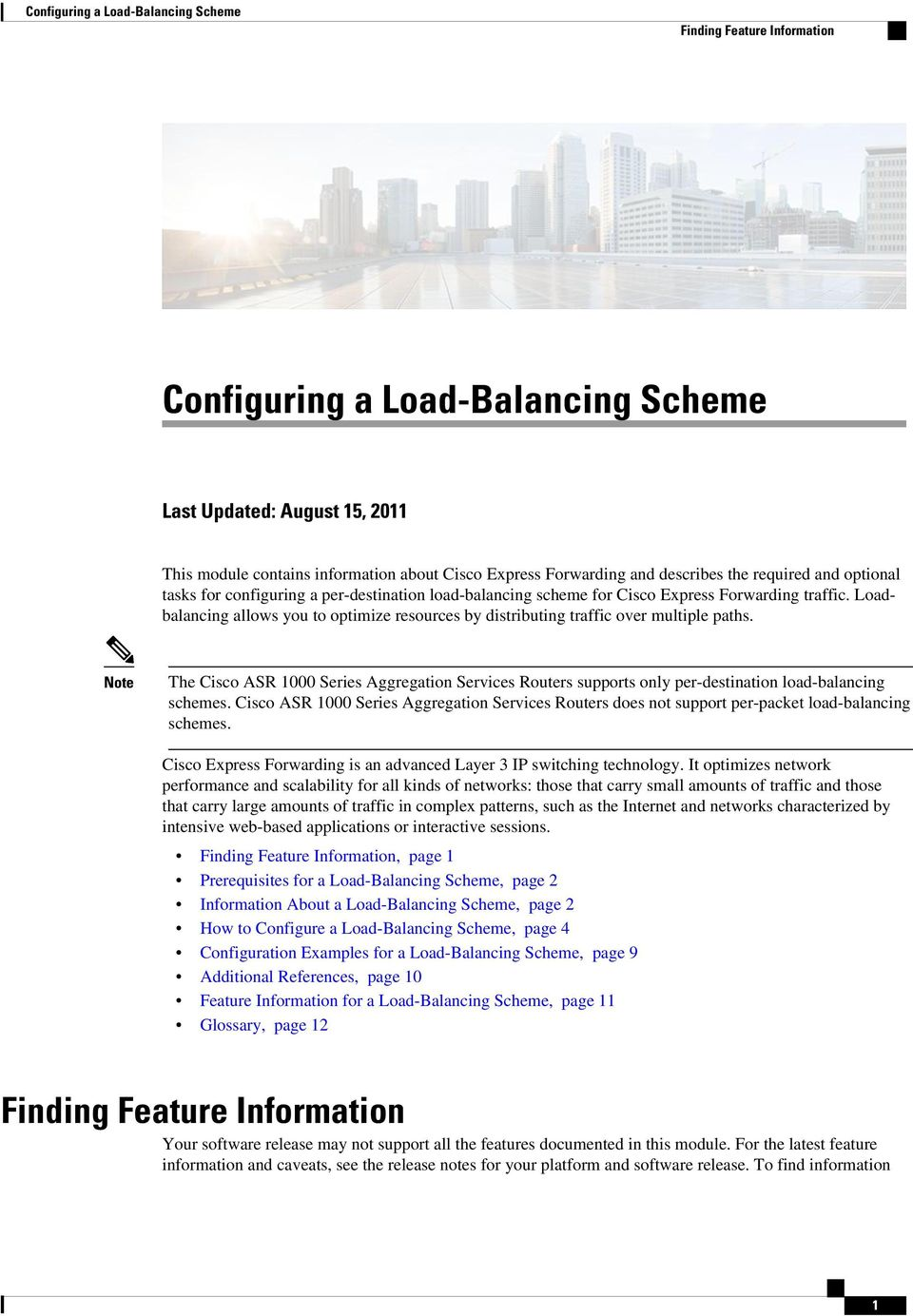 Loadbalancing allows you to optimize resources by distributing traffic over multiple paths.