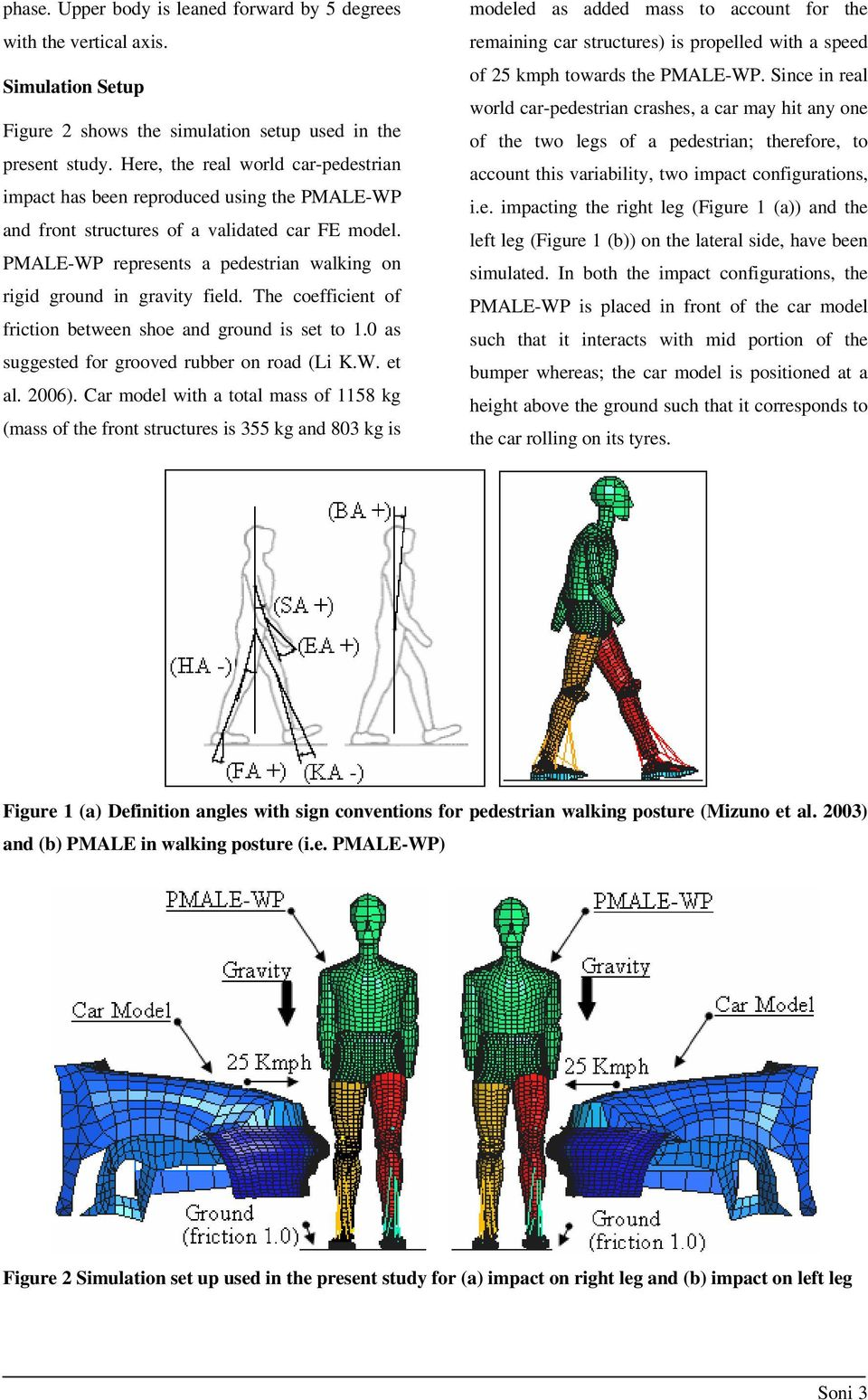 PMALE-WP represents a pedestrian walking on rigid ground in gravity field. The coefficient of friction between shoe and ground is set to 1. as suggested for grooved rubber on road (Li K.W. et al. 26).