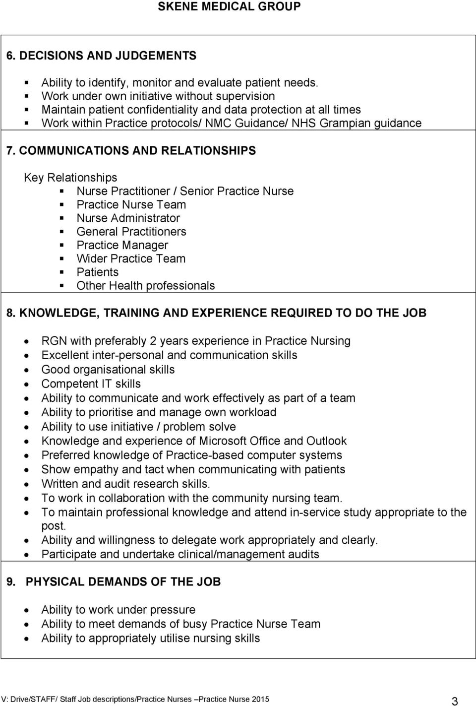 COMMUNICATIONS AND RELATIONSHIPS Key Relationships Nurse Practitioner / Senior Practice Nurse Practice Nurse Team Nurse Administrator General Practitioners Practice Manager Wider Practice Team