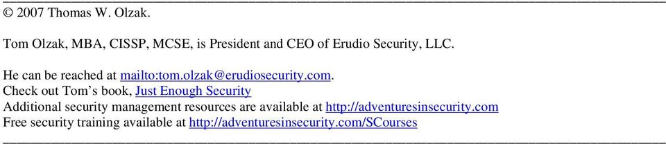 He can be reached at mailto:tom.olzak@erudiosecurity.com.