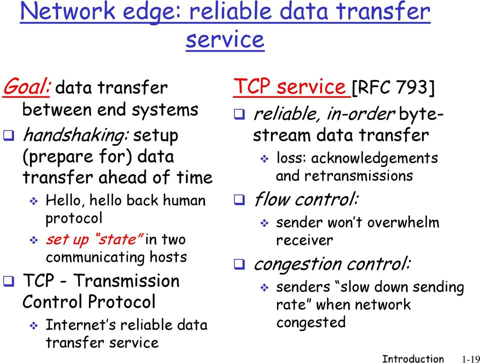 reliable data transfer service TCP service [RFC 793] reliable, in-order bytestream data transfer loss: acknowledgements and