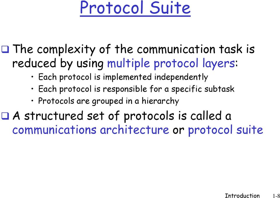 responsible for a specific subtask Protocols are grouped in a hierarchy A structured
