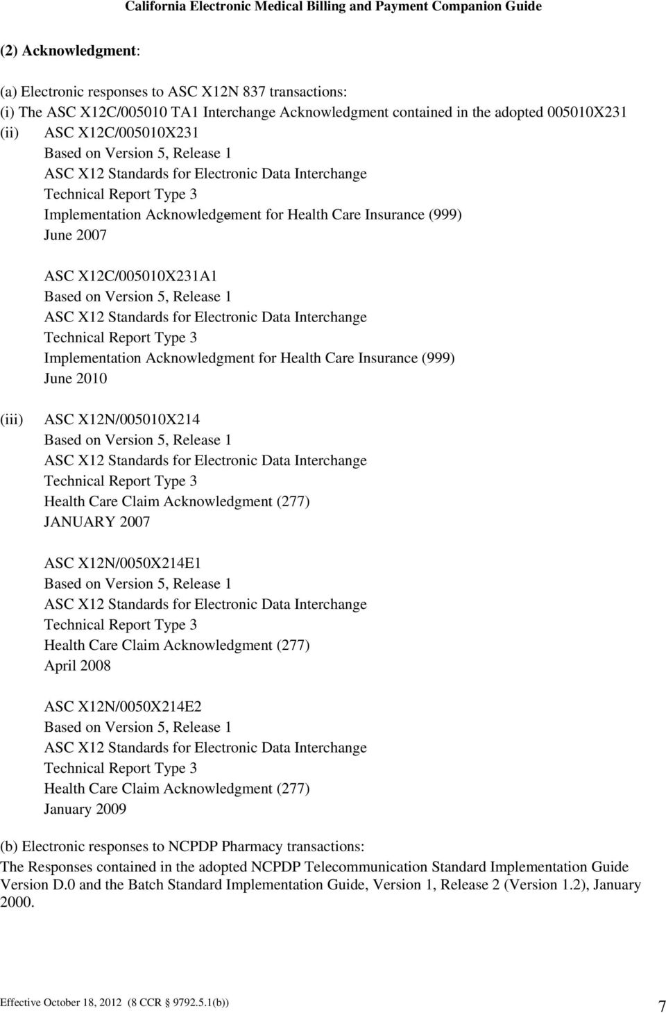 Version 5, Release 1 ASC X12 Standards for Electronic Data Interchange Technical Report Type 3 Implementation Acknowledgment for Health Care Insurance (999) June 2010 (iii) ASC X12N/005010X214 Based