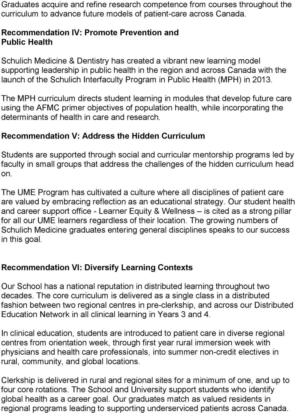 with the launch of the Schulich Interfaculty Program in Public Health (MPH) in 2013.