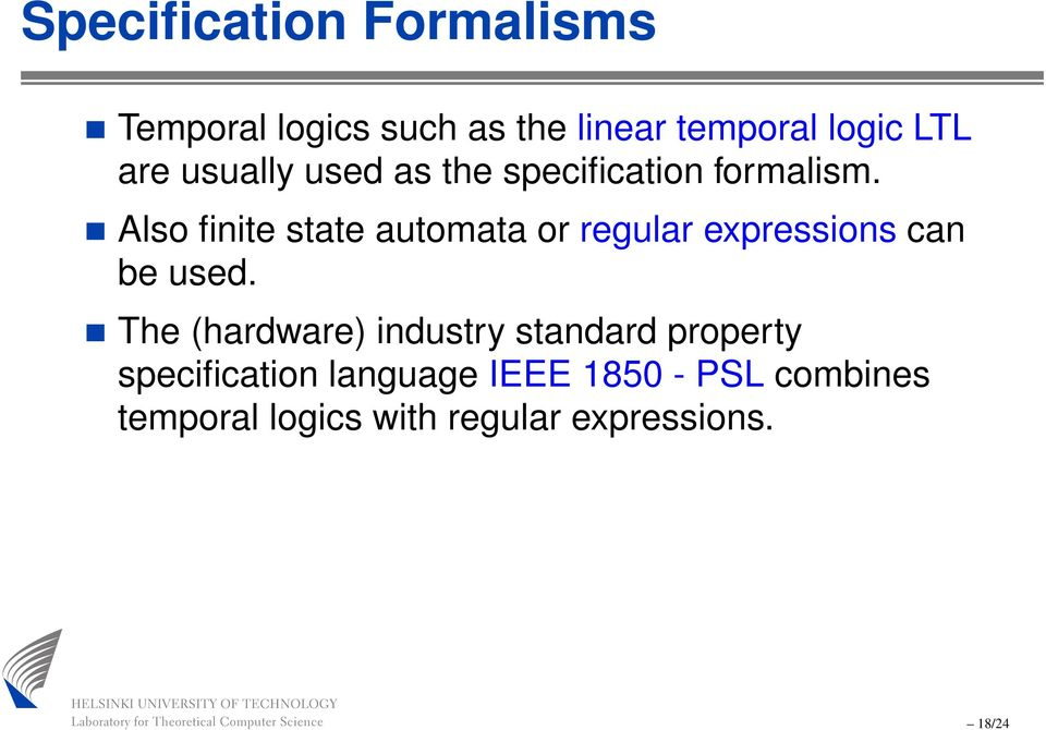 Also finite state automata or regular expressions can be used.