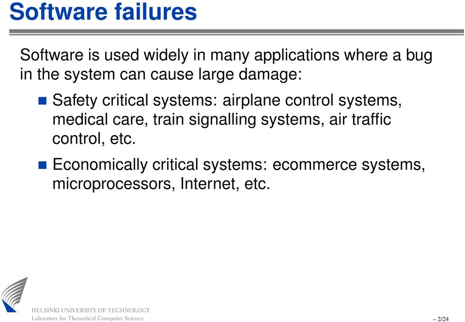 systems, medical care, train signalling systems, air traffic control, etc.